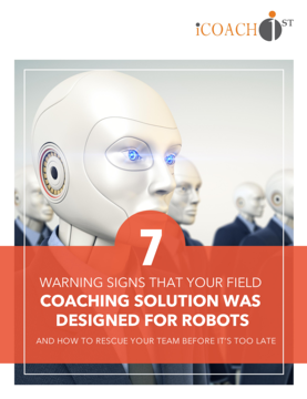 7 Warning Signs Your Field Coaching Tool Was Designed for Robots-Screen Shot